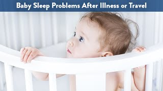 Baby Sleep Problems After Illness or Travel | CloudMom