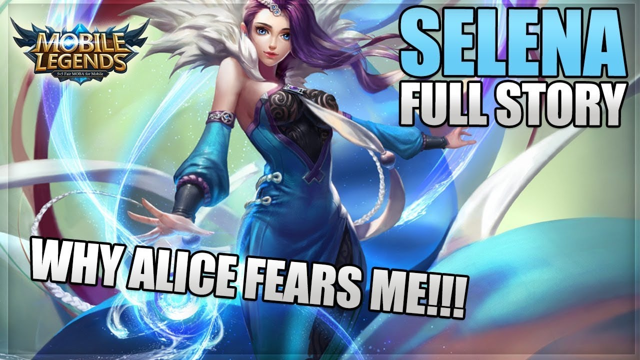 Mobile Legends New Hero Selena Full Story And Lore This Is Why