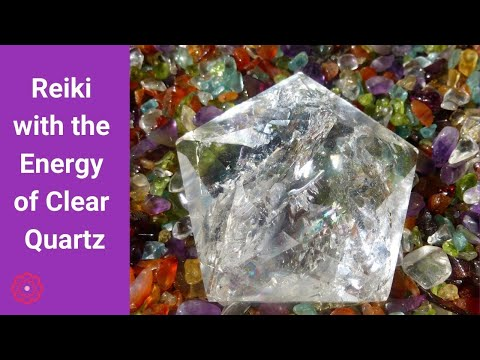 Reiki with the Energy of Clear Quartz
