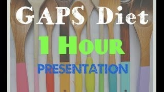 Gaps Diet 101- Part 3 of 4