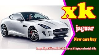 2019 jaguar xk | 2019 jaguar xk convertible | 2019 jaguar xk coupe | new cars buy.