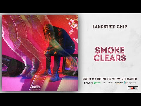 Landstrip Chip - Smoke Clears (From My Point of View: Reloaded)