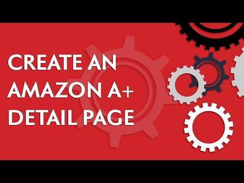 Create an Amazon A+ Detail Page