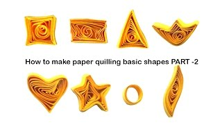 how to make quilling basic shapes for beginners tutorial - part 2