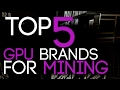 Top 5 GPU Card Brands For Mining (ETH, ETC, XMR, ZEC, PASC)! + Links