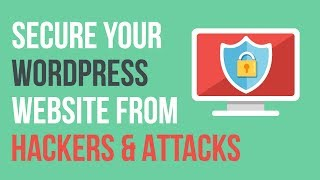 How to Secure Your WordPress Website From Hackers & Attacks with iThemes Security - Tutorial