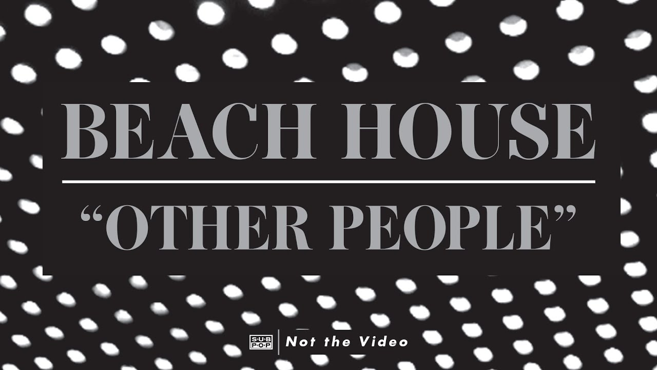 beach-house-other-people-sub-pop