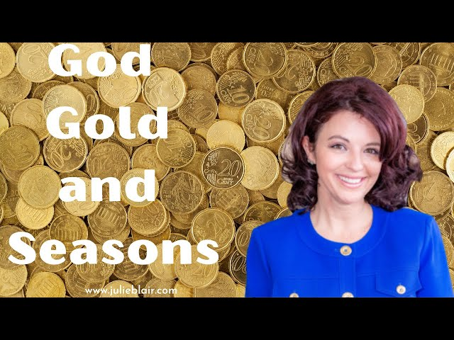 God Gold and Seasons Change