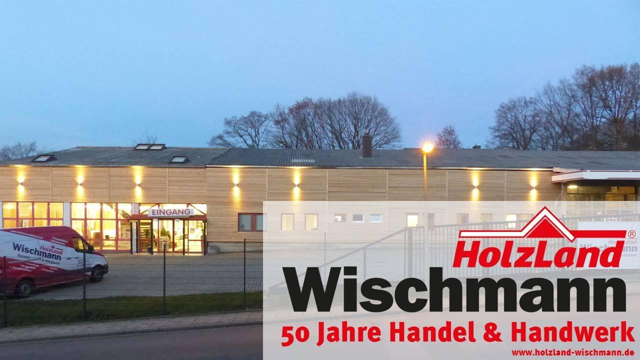 holzland wischmann 50 jahre handel handwerk. Black Bedroom Furniture Sets. Home Design Ideas