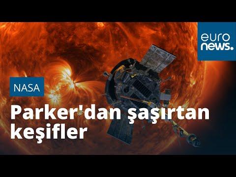 Güneş'e en çok yaklaşan Parker sondasının bilim insanlarını şaşırtan keşifleri