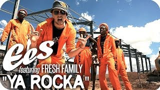 "EES feat. Fresh Family - ""Ya Rocka"" (official music video)"