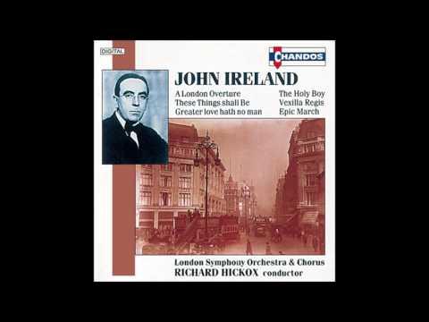 John Ireland  A London Overture