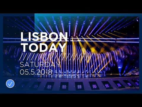 Lisbon Today #7 (5 May 2018): The seventh day of rehearsals at the 2018 Eurovision Song Contest