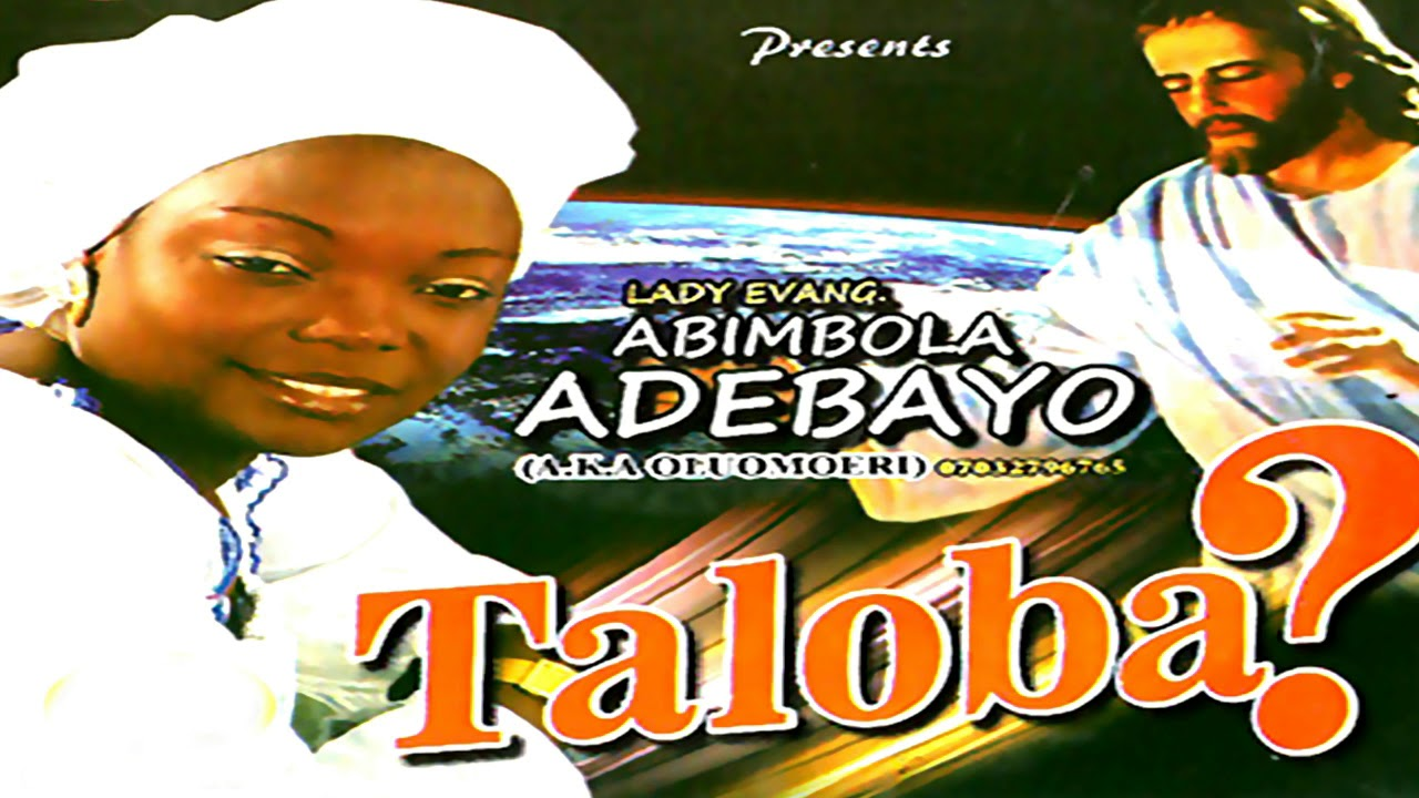 Download Lady Evang. Abimbola Adebayo - Taloba (Audio) - 2018 YORUBA MUSIC/MOVIES