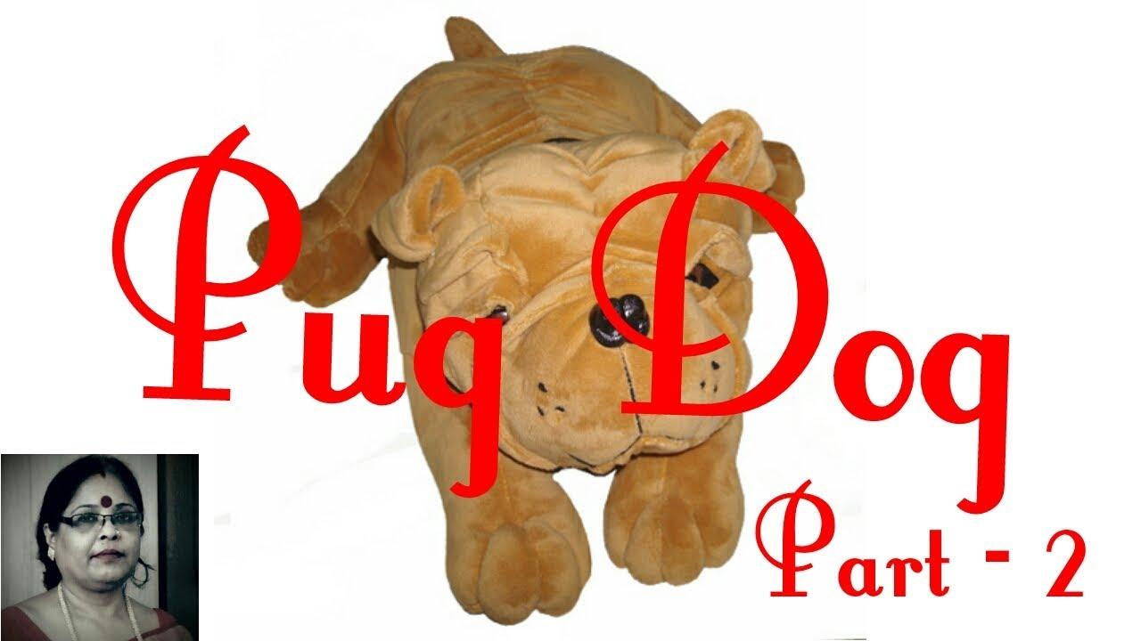 Handmade Pug Dog Soft Toys Making Part 2 Debjani Creations