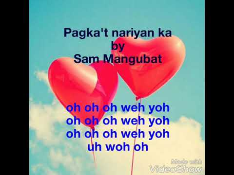 Pagka't nariyan ka (lyrics) by Sam Mangubat