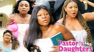 PASTORS DAUGHTERS  SEASON  1 NEW MOVIE - 2019 LATEST NIGERIAN NOLLYWOOD MOVIE