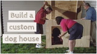 How To Build A Doghouse