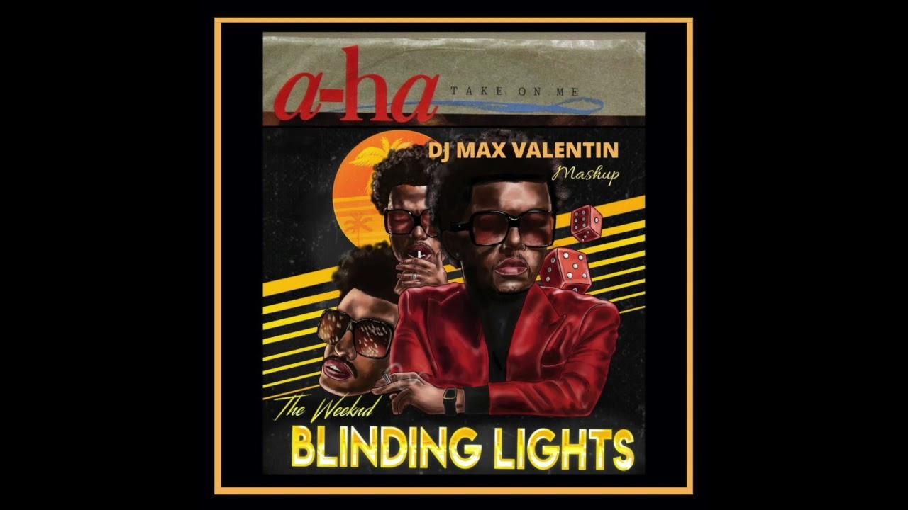 the weeknd a ha blinding lights take on me dj max valentin mashup