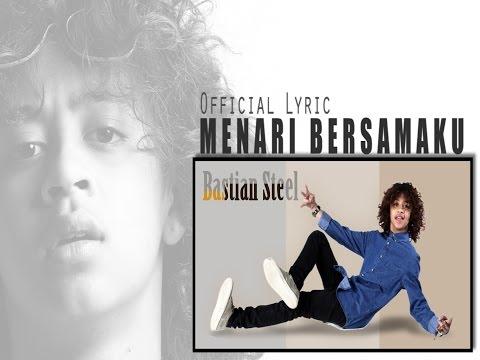 Bastian Steel - Menari Bersama [Official Lyric]
