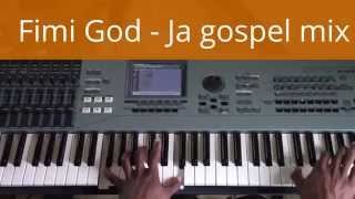 Fimi God - Ja gospel mix