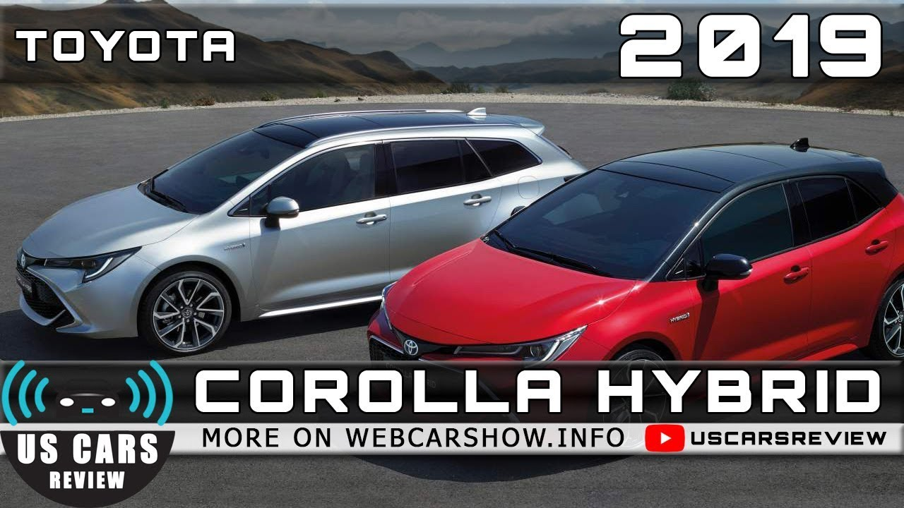 2019 Toyota Corolla Hybrid Review Release Date Specs Prices Youtube