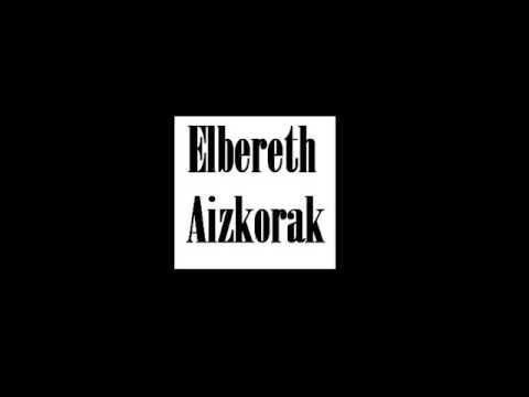 Elbereth - Aizkoak