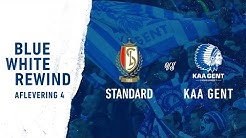 Blue White Rewind Aflevering 4: Standard - KAA Gent