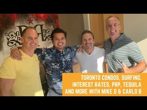 Rock Star Chit Chat  Toronto Condos, Surfing, Interest Rates, PRP, Tequila and More with Special Gue