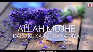 Allah Mujhe Dard Ke Kabil Bana Diya | Oo Sathi | Short Lyrics Song | Atif Aslam Voice