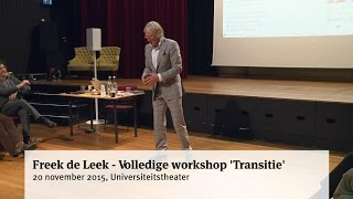 Freek de Leek - Volledige workshop 'Transitie'