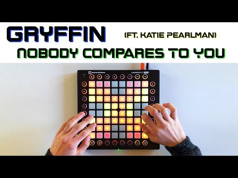 Gryffin  Nobody Compares To You ft Katie Pearlman  Launchpad Remix