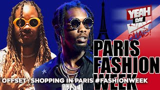 Offset : Shopping In Paris with French Baloo #FashionWeek