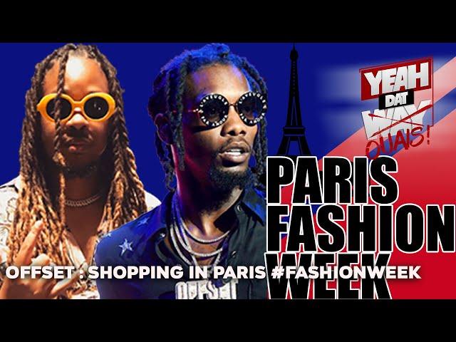 Offset : Shopping In Paris with French Baloo #FashionWeek