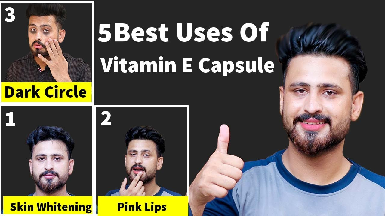 Best 5 Uses Of Vitamin E Capsule | Vitamin E Capsule For Skin Whitening & Pink Lips & Face Glowing