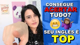 SEU INGLÊS É TOP SE VOCÊ CORRIGIR ESSAS FRASES!