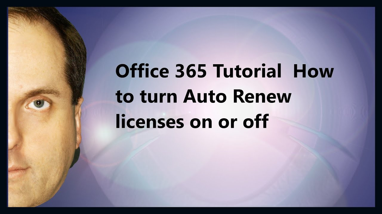 Office 365 Tutorial How to turn Auto Renew licenses on or off - YouTube