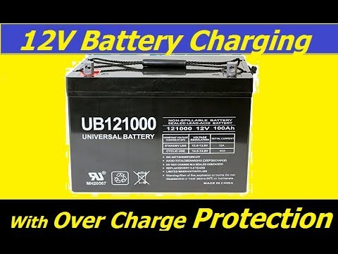 12v Battery Charging With Over Charge Protection Make Very Easy