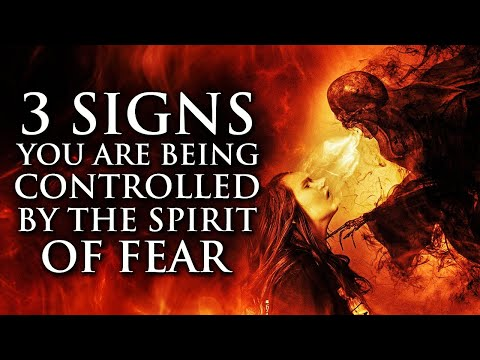 3 Signs You Are Being Controlled By The Spirit Of Fear