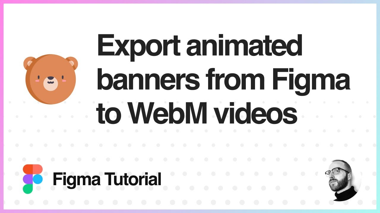 Figma Tutorial: Export animated Banners From Figma to WebM Videos