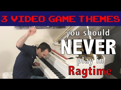 3 Video Game Themes you should NEVER play in Ragtime!!
