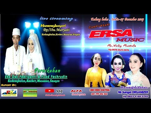 Live Streaming ERSA MUSIC // The Wedding Eka Dwi Febriyanti & Fuad Fachrudin // ALFASOUND SIGITCREW