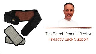 Fireactiv Back Support is review and discussed by Tim Everett Osteopath