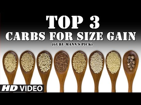 Top 3 Carbs for Size Gain | (Guru Mann's top 3 choices)