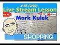 Mark Kulek Live Stream - Shopping    #65    English for Communication - ESL
