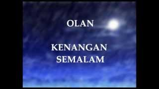 Video Olan   Kenangan Semalam download MP3, 3GP, MP4, WEBM, AVI, FLV Oktober 2018