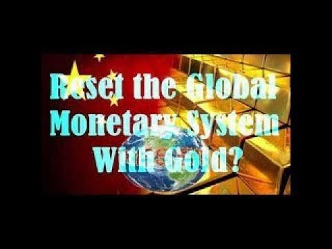 Economic Report Global Currency Reset: How China Just Reset The Global Monetary System Wit