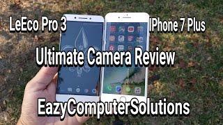 LeEco Le Pro 3 Vs iPhone 7 Plus : Ultimate Camera Comparison   SHOCKING RESULTS !!