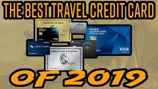 The Best TRAVEL Credit Card of 2019