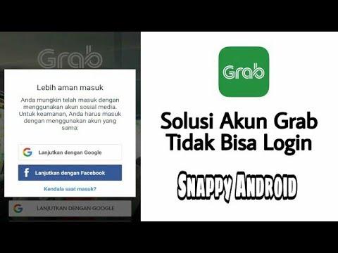 Mengatasi Grab Tidak Bisa Login Atau Daftar V2 by Snappy Android